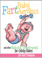 BABY FART AEROBICS: And Other Natural Treatments For Colicky Babies (Video Download) - by Jini Patel Thompson (Canada)