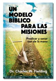 Un Modelo Biblico para Misiones: Predicar y Sanar van de la Mano