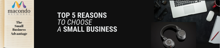 Top 5 Reasons to Choose a Small Business