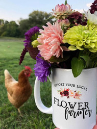 Support Your Local Flower Farmer Coffee Mug, Flower Farming Mug, Flower Farmer Coffee Mug, Flower Farmer Gift