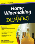 Home Winemaking For Dummies - by Tim Patterson