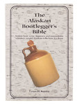 The Alaskan Bootlegger's Bible - Book
