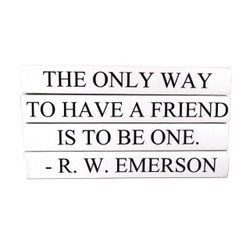 "E Lawrence Quotations Series: ""The Only Way To Have A Friend..."""