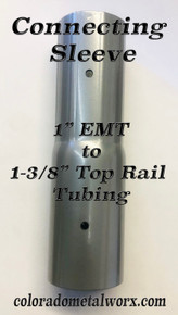 "Connecting Sleeve 1"" emt to 1-3/8"" toprail"