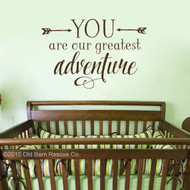 You are our greatest adventure - wall decal