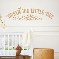 Dream big little one - wall decal