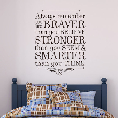 Always remember you are braver - wall decal