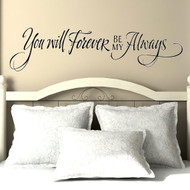 You will forever be my always - wall decal