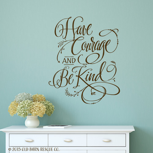 Have courage and be kind - hand drawn wall decal