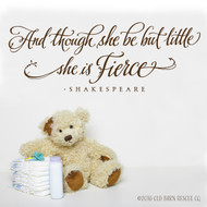 And though she be but little she is fierce - wall decal
