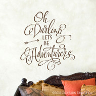 Oh Darling let's be adventurers - wall decal