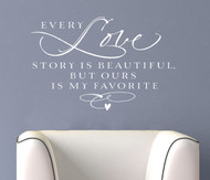 Every Love Story is Beautiful | Bedroom Decor | Vinyl Wall Graphics