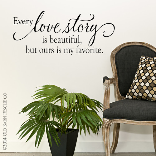 Every love story is beautiful - wall decal