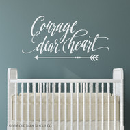 Courage dear heart - wall decal