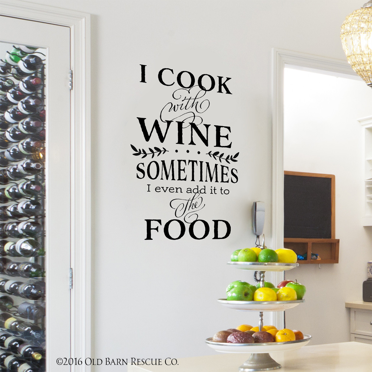 Funny Kitchen Quote I Cook With Wine Wall Decal