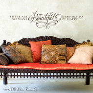 There Are So Many Beautiful Reasons To Be Happy | Vinyl Wall Decals