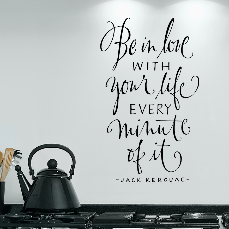 Life Quotes | Vinyl Wall Words | Jack Kerouac | Love Your Life