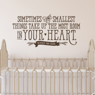 Sometimes the Smallest Things - Nursery Wall Decal