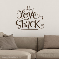 The Love Shack Wall Decal