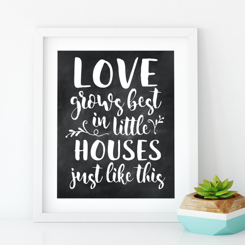 Love grows best in little houses - Printable