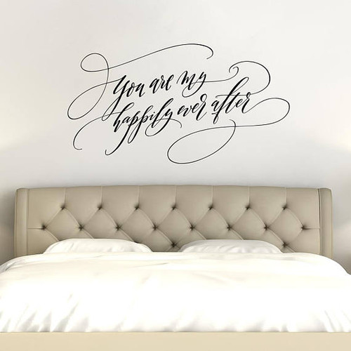 you are my happily ever after | bedroom wall decor | romantic quote