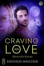 Craving His Love (Black Hills Wolves #47)