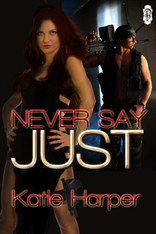 Never Say Just