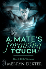 A Mate's Forgiving Touch (Black Hills Wolves #57)