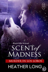 Scent of Madness (Black Hills Wolves #40)