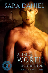 A Bride Worth Fighting For (Wiccan Haus #11) Sara Daniel