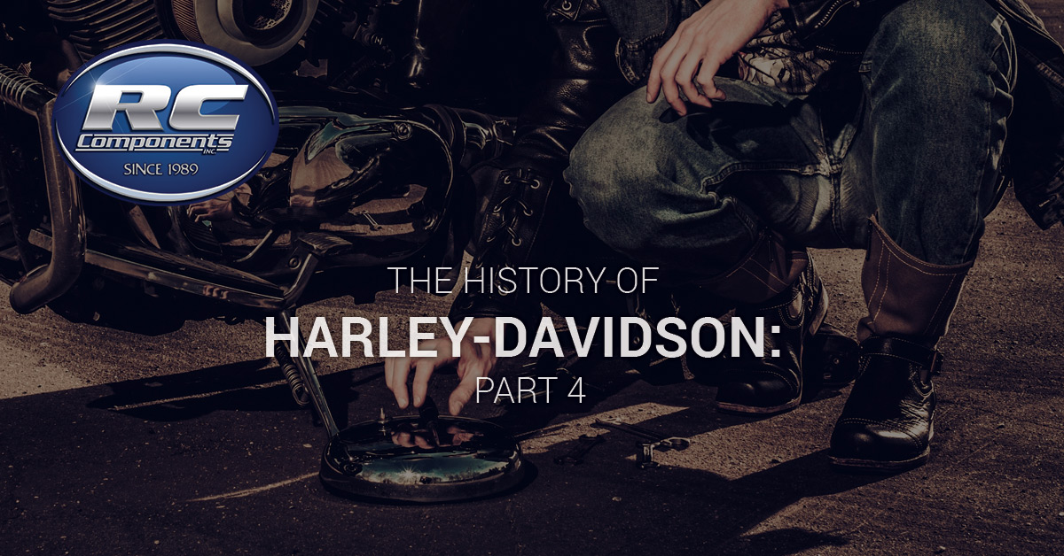 The History of Harley-Davidson: Part 4 - RC Components