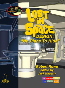 "Lost in Space Design: ""No Place to Hide"" - Special 50th Anniversary Edition"