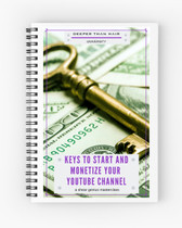 Keys To Start And Monetize Your YouTube Channel MASTERCLASS