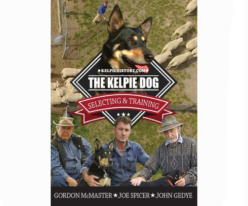 "In this video training program ""THE KELPIE DOG Selecting & Training"", has been described as the most comprehensive Kelpie training and breeding program ever produced. Never before has three eminent Kelpie people such as Gordon McMaster, Joe Spicer and John Gedye come together in one training program.   These three outstanding Kelpie trainers and breeders have combined experience and knowledge base of 125 years! Bill Robertosn, author of, Origins of the Australian Kelpie, requested these three specialists comne together for the benefit of the Kelpie type and the breed. Duration 82 minutes"