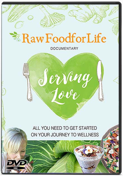 RAW FOOD FOR LIFE - Serving Love All you need to get started on your journey to wellness
