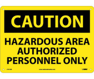 CAUTION, HAZARDOUS AREA AUTHORIZED PERSONNEL ONLY