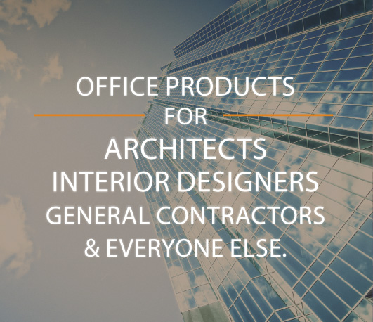 Office products for architects, interior designers, general contractors, and everyone else.