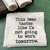 Beer No Work Bar Towel