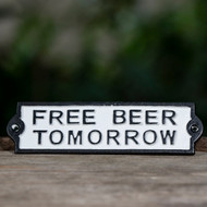 Free Beer Tomorrow Cast Iron Sign