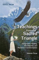 Teachings from the sacred triangle volume 3 (1440754785)