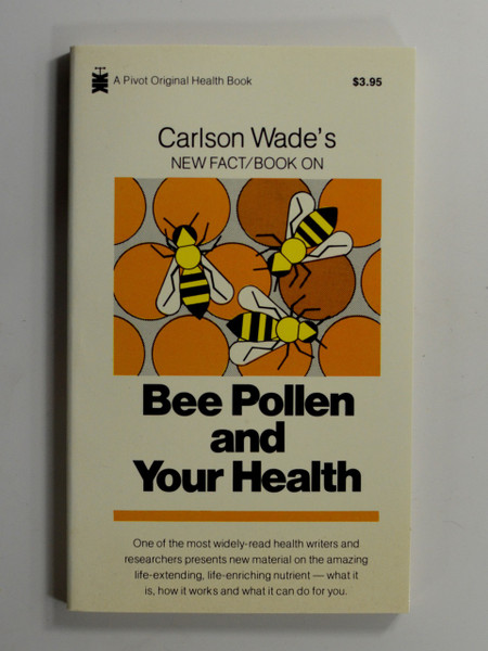 Bee Pollen and Your Health by Carlson Wade