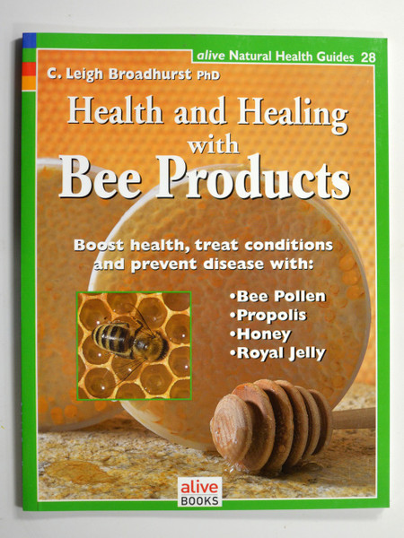 Health & Healing with Bee Products by Leigh Broadhurst