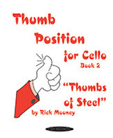 "Thumb Position for Cello: Book 2 by Rick Mooney ""Thumbs of Steel"""