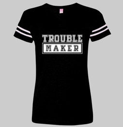 "LADIES ""TROUBLE MAKER"" TEE"