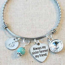 SISTER Bangle Bracelet - Always My Sister Forever My Friend Bangle