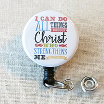 BIBLE VERSE Badge Reel - I Can Do All Things Through Christ Phil 4:13 Religious Retractable Badge Holder