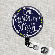 BIBLE VERSE Badge Reel - I Will WALK By FAITH 2 Corinthians 5:7 Religious Retractable Badge Holder