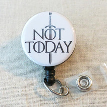 "GoT ""NOT TODAY"" - Game of Thrones Inspired Retractable Name Badge Holder, Teacher Nurse ID Badge Reel, Hospital Staff Nurse Badge Holder"