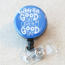 TODAY is a GOOD DAY for a Good Day Retractable Badge Holder, Inspirational Quote Badge Clip, Employee Recognition, Nursing Student Badge Reel