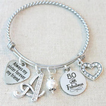 SISTER Gift, 30th 40th 50th 60th 70th BIRTHDAY Gift, Gifts for Sister, 50 and Fabulous Bangle, Always My Sister Forever My Friend Bracelet